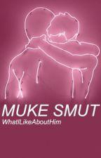 Muke Smut (BOYXBOY) by WhatILikeAboutHim