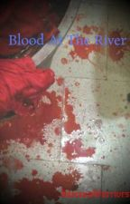 Blood At The River by EuphoriumZ