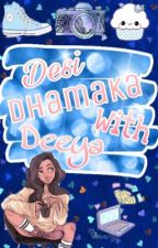 desi dhamaka with deeya ♡ by xbluejerseywalix
