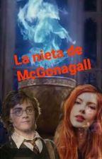 La Nieta de McGonagall. HP&Tú. by chiaraxpotter