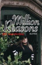 Million Reasons ⇒ (Ally/You) by saintallysin