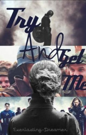 Try and Get Me||Avengers/Captain America FanFic||
