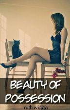 Beauty of Possession (EDITING) by ruthwidajaja