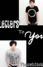letters to you (phan) (complete) by phanwhitets