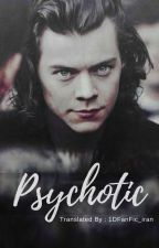 Psychotic | L.S by 1DFanFic_iran