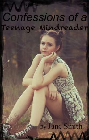Confessions of a Teenage Mindreader by JaneSmithWrites