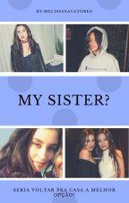 My sister? 🌾Camren🌾 G!P by MelissaSalvatore0
