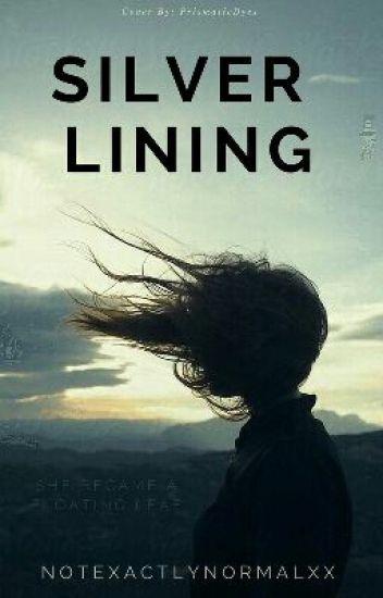 Silver Lining(Still Editing)