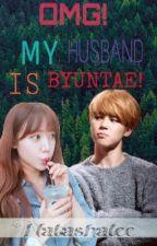 OMG!MY HUSBAND IS BYUNTAE! by natashalee__