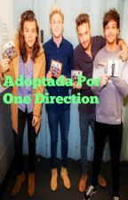 Adoptada Por One Direction by unicornlover1002