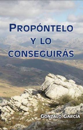 PROPONTELO Y LO CONSEGUIRAS by gonzagar1957