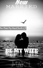 Be My Wife by maklepay13