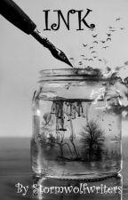 INK (COMPLETE) by Stormwolfwriters
