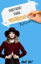 portadas, para el concurso de WATTPAD! by Shofia-MTZ