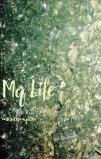 My Life (basically a huge af bio) by musicismyicon