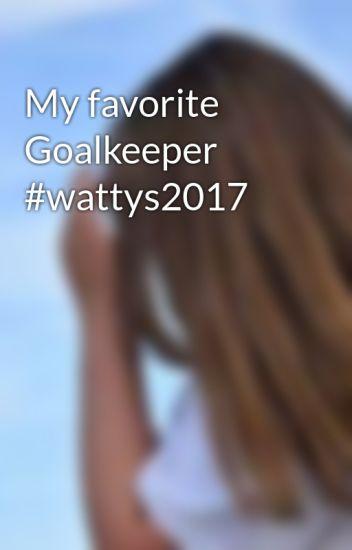 My favorite Goalkeeper #wattys2017