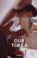 Our Times by CollectSmile