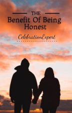 The Benefit Of Being Honest by CelebrationExpert