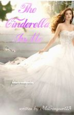 The Cinderella In Me by MsSongsari23