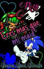 Eres Mas Que Mi Maid [Sonourge +18] by Sonica_Speed_Suicida