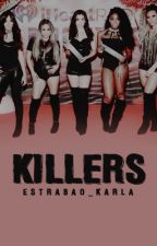 Killers (Fifth Harmony/You) by Alycia_Jasmiin