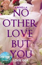 No Other Love But You by LovelyOga
