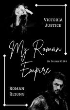 My Roman Empire | Roman Reigns ♥ by DoubleK2569