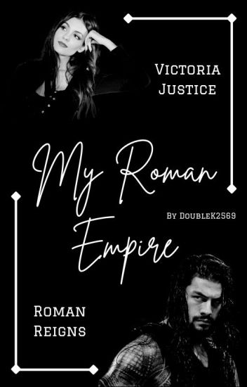 My Roman Empire | Roman Reigns ♥