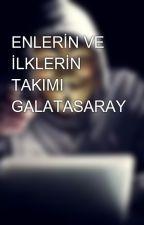 ENLERİN VE İLKLERİN TAKIMI GALATASARAY by YounGcreW_uA
