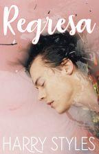 Regresa | HS (2T) by xxkarlyxx