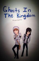 Ghosts In The Kingdom by TheGhostGalaxy