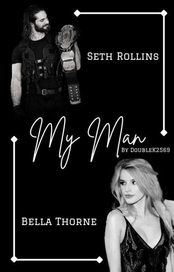 My Man | Seth Rollins ♥