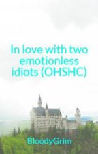 In love with two emotionless idiots (OHSHC) by BloodyGrim