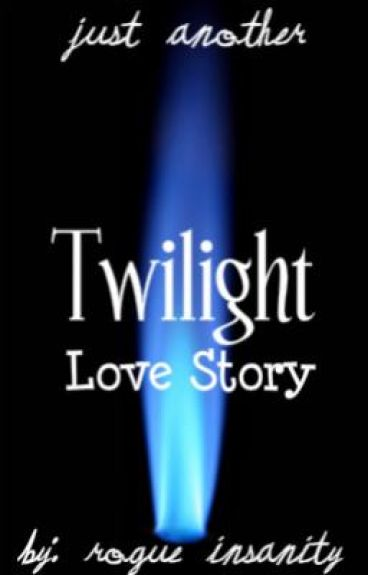 Just Another Twilight Love Story