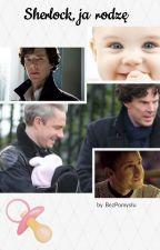 Sherlock, ja rodzę by bezPomyslu