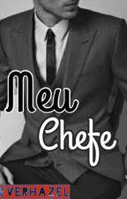 Meu Chefe! by Everhazel