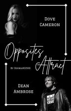 Opposites Attract | Dean Ambrose Love Story by Doublek2569
