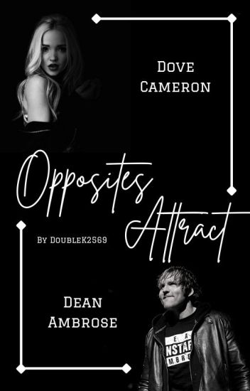 Opposites Attract | Dean Ambrose 💜