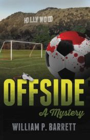 Offside: A Novel of Soccer Parents  Rich California and a Dead Referee by Wmpbwmpb