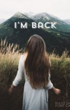 I'm Back by mrs_herondale__