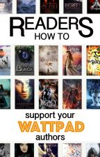 Readers - How To Support Your Wattpad Authors by AfterDarkCommunity
