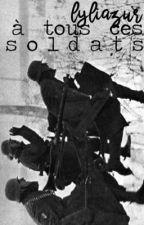 À tous ces soldats by LyliAzur