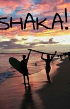SHAKA!  by uuSeeR