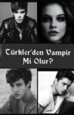 Türkler'den Vampir Mi Olur?  by ebrarduygukenan