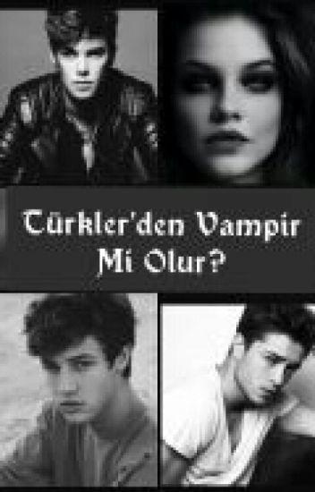 Türkler'den Vampir Mi Olur?