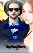 Il coraggio di vivere - Alessio Bernabei by GiuliaBenedetti641