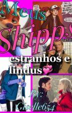 Meus Shipps estranhos e lindus by Giselle654