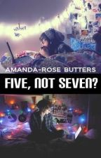 Five, not Seven? (2) by amandarose