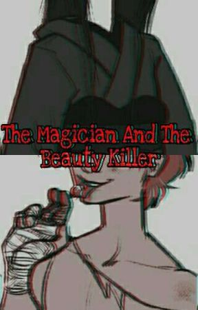 The Magician And The Beauty Killer by Yellmi
