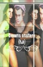 Dreams shattered (h.s)  by Ariana_x_1d